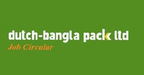 Dutch Bangla Pack LTD Job Circular